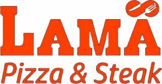 LAMA Pizza & Steak